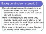background noise scenario 3