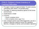 child children s home inventory of listening difficulties