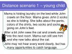distance scenario 1 young child