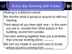 every day listening with 2 ears