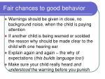 fair chances to good behavior