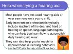 help when trying a hearing aid