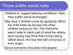 those subtle social rules