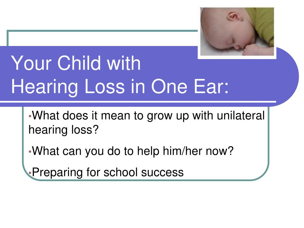 your child with hearing loss in one ear l.