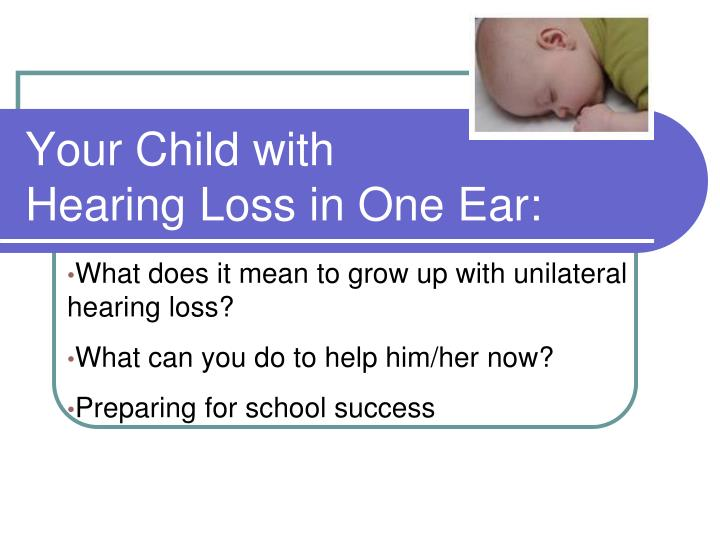 your child with hearing loss in one ear n.
