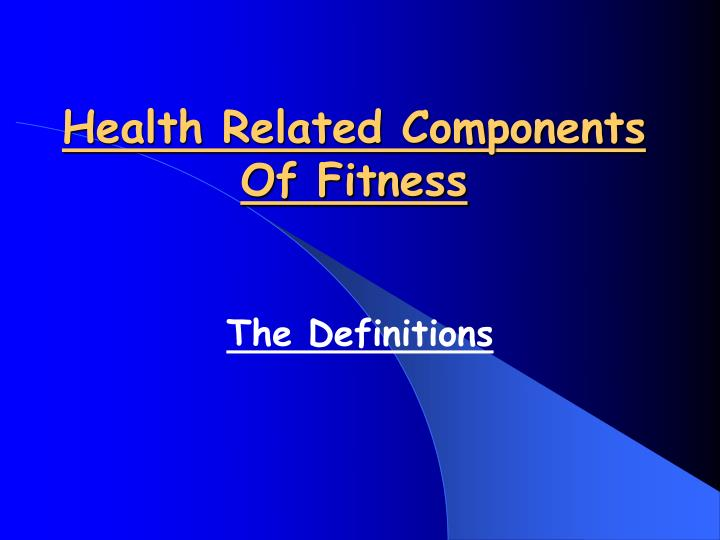 PPT - 5.3: Components Of Fitness PowerPoint Presentation ...