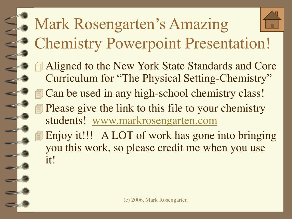 mark rosengarten s amazing chemistry powerpoint presentation l.