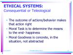 ethical systems consequential or teleological23
