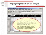 highlighting the outliers for analysis