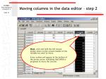 moving columns in the data editor step 2