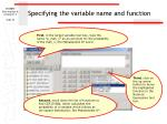 specifying the variable name and function