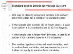 standard scores detect univariate outliers