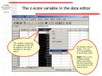the z score variable in the data editor