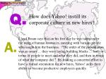 how does yahoo instill its corporate culture in new hires
