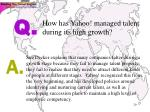 how has yahoo managed talent during its high growth