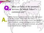 what are some of the premium services for which yahoo s customers pay