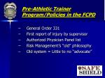 pre athletic trainer program policies in the fcpd