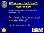 what can the athletic trainer do