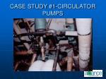 case study 1 circulator pumps