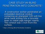 case study 4 blind penetration into concrete 1