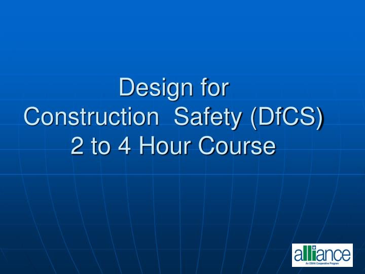 design for construction safety dfcs 2 to 4 hour course n.