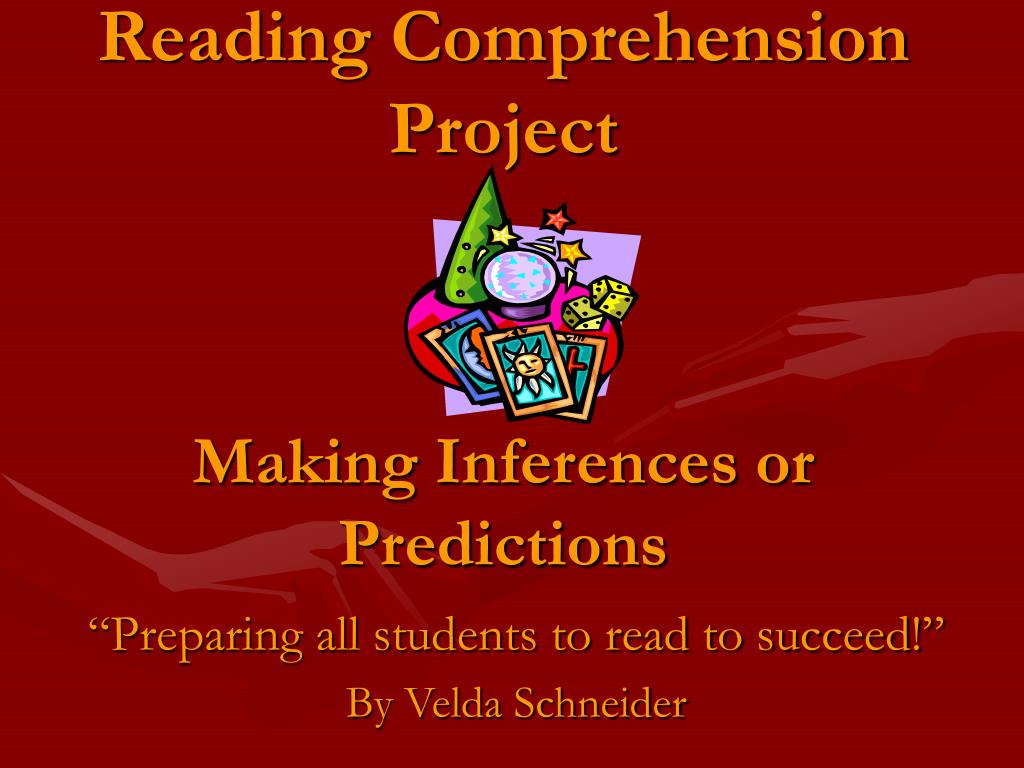 reading comprehension project making inferences or predictions l.