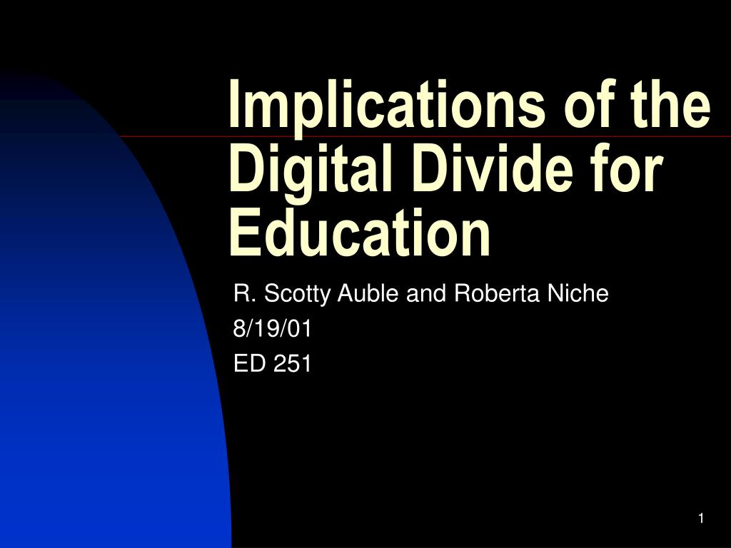 implications of the digital divide for education l.