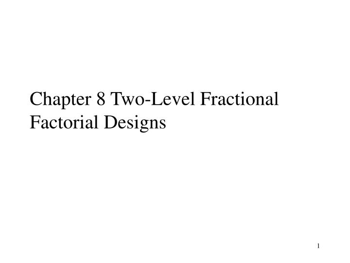 chapter 8 two level fractional factorial designs n.