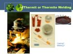 thermit or thermite welding