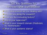 ten key questions for methodological sophistication