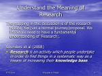 understand the meaning of research