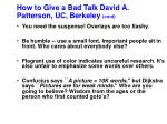 how to give a bad talk david a patterson uc berkeley cont