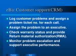 ebiz customer support crm