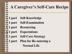 a caregiver s self care recipe