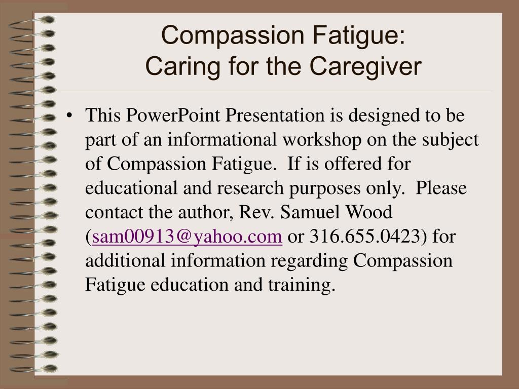compassion fatigue caring for the caregiver l.