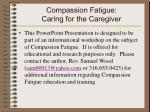 compassion fatigue caring for the caregiver