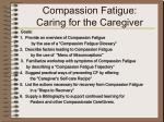 compassion fatigue caring for the caregiver2
