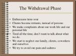 the withdrawal phase