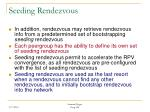 seeding rendezvous