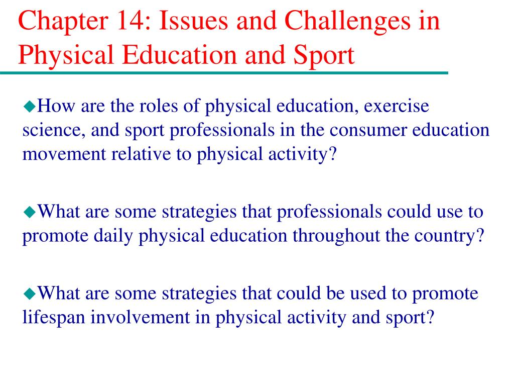 chapter 14 issues and challenges in physical education and sport l.