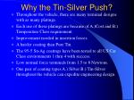 why the tin silver push