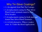 why tin silver coatings