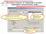 normality linearity of independent variable respondent s socioeconomic index