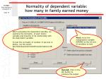 normality of dependent variable how many in family earned money