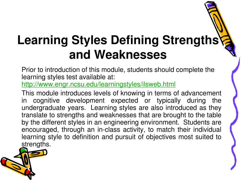 learning styles defining strengths and weaknesses l.