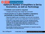 optimum number of amplifiers is set by economics as well as technology