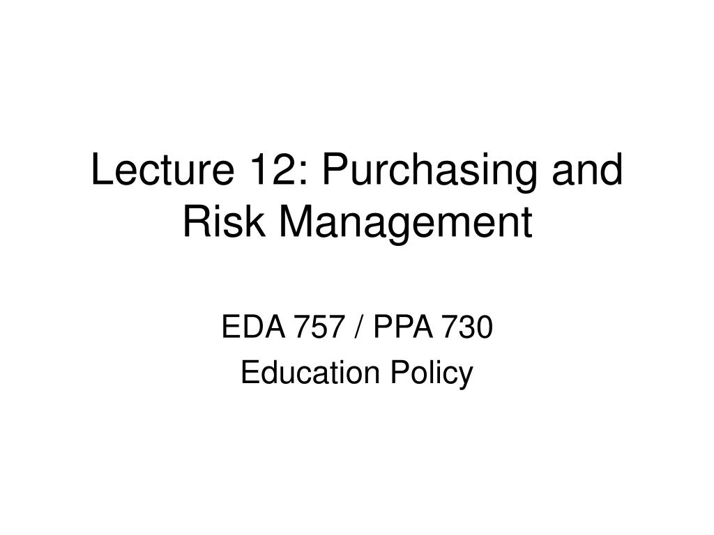 lecture 12 purchasing and risk management l.