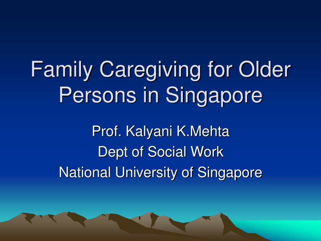 family caregiving for older persons in singapore l.