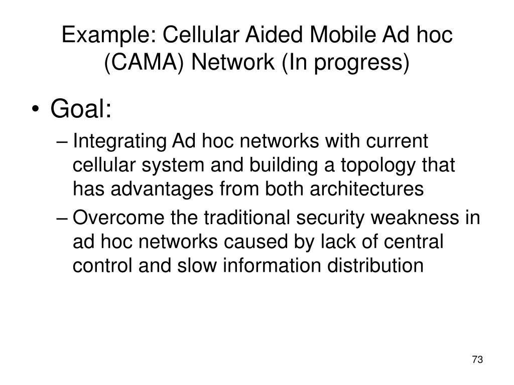 Example: Cellular Aided Mobile Ad hoc (CAMA) Network (In progress)