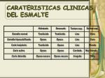 carateristicas clinicas del esmalte